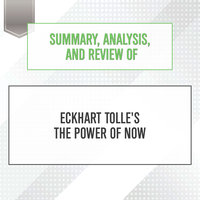 Summary, Analysis, and Review of Eckhart Tolle's The Power of Now - Start Publishing Notes