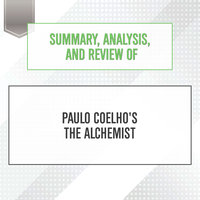 Summary, Analysis, and Review of Paulo Coelho's The Alchemist - Start Publishing Notes