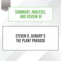 Summary, Analysis, and Review of Steven R. Gundry's The Plant Paradox - Start Publishing Notes