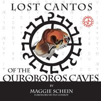 Lost Cantos of the Ouroboros Caves - Maggie Schein
