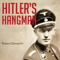 Hitler's Hangman: The Life of Heydrich - Robert Gerwarth