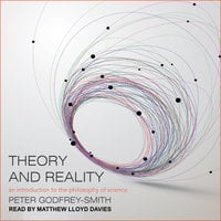 Theory and Reality: An Introduction to the Philosophy of Science - Peter Godfrey-Smith