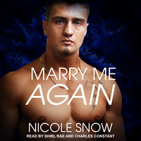 Marry Me Again: A Billionaire Second Chance Romance - Nicole Snow