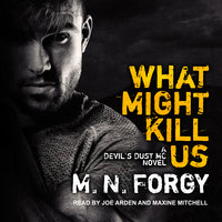 What Might Kill Us - M.N. Forgy