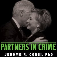 Partners in Crime: The Clintons' Scheme to Monetize the White House for Personal Profit - Jerome Corsi