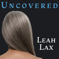 Uncovered: How I Left Hasidic Life and Finally Came Home - Leah Lax