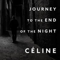 Journey to the End of the Night - Louis-Ferdinand Celine