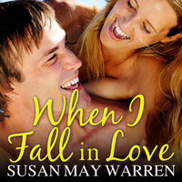 When I Fall in Love - Susan May Warren
