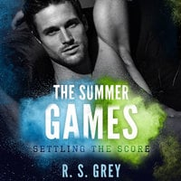 The Summer Games: Settling the Score - R.S. Grey