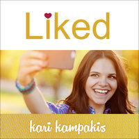 Liked: Whose Approval Are You Living For? - Kari Kampakis