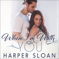 When I'm With You - Harper Sloan