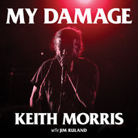 My Damage: The Story of a Punk Rock Survivor - Jim Ruland,Keith Morris
