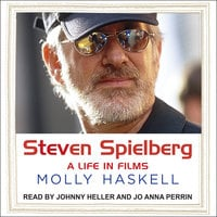 Steven Spielberg: A Life In Films - Molly Haskell