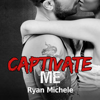 Captivate Me - Ryan Michele