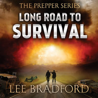 Long Road to Survival: The Prepper Series - Lee Bradford,William H. Weber
