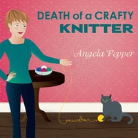 Death of a Crafty Knitter - Angela Pepper