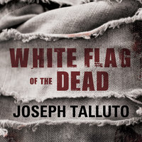 White Flag of the Dead - Joseph Talluto
