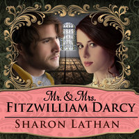Mr. & Mrs. Fitzwilliam Darcy: Two Shall Become One - Sharon Lathan