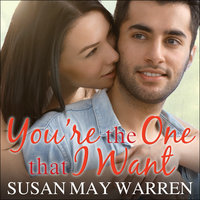 You're the One That I Want - Susan May Warren