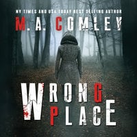 Wrong Place - M.A. Comley