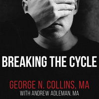 Breaking the Cycle: Free Yourself from Sex Addiction, Porn Obsession, and Shame - George Collins,Andrew Adleman