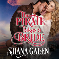 The Pirate Takes A Bride - Shana Galen