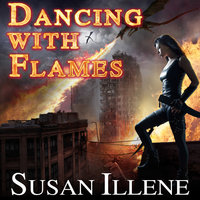 Dancing with Flames - Susan Illene