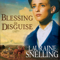 Blessing in Disguise - Lauraine Snelling