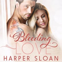 Bleeding Love - Harper Sloan