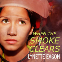 When the Smoke Clears - Lynette Eason