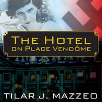 The Hotel on Place Vendome - Tilar J. Mazzeo