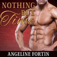Nothing But Time - Angeline Fortin