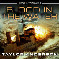 Destroyermen: Blood in the Water - Taylor Anderson