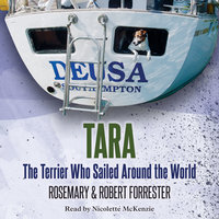 Tara - The Terrier Who Sailed Around the World - Rosemary Forrester,Robert Forrester