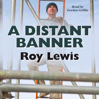 A Distant Banner - Roy Lewis