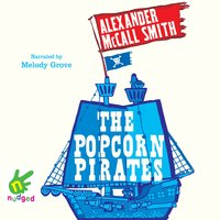 The Popcorn Pirates - Alexander McCall Smith