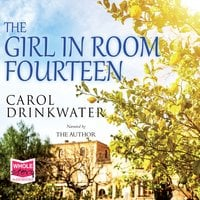 The Girl in Room Fourteen - Carol Drinkwater