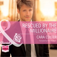 Rescued by the Millionaire - Cara Colter