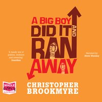 A Big Boy Did it and Ran Away - Chris Brookmyre