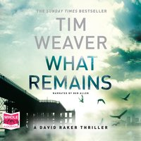 What Remains - Tim Weaver