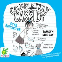 Completely Cassidy: Star Reporter - Tamsyn Murray