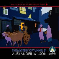 The Mystery of Tunnel 51 - Alexander Wilson