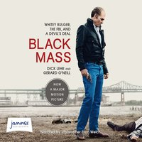 Black Mass: Whitey Bulger, the FBI and a Devil's Deal - Dick Lehr,Gerard O'Neill