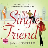 My Single Friend - Jane Costello