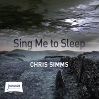 Sing Me To Sleep - Chris Simms