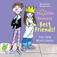 The Not So Little Princess: Best Friends! - Wendy Finney,Tony Ross