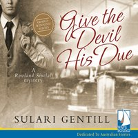Give the Devil His Due - Sulari Gentill