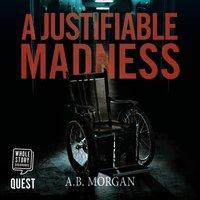 A Justifiable Madness - AB Morgan