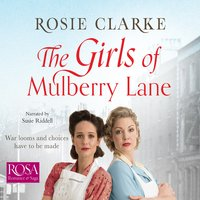 The Girls of Mulberry Lane: Mulberry Lane, Book 1 - Rosie Clarke