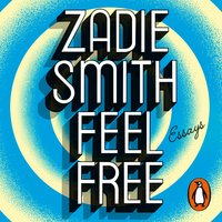Feel Free - Zadie Smith